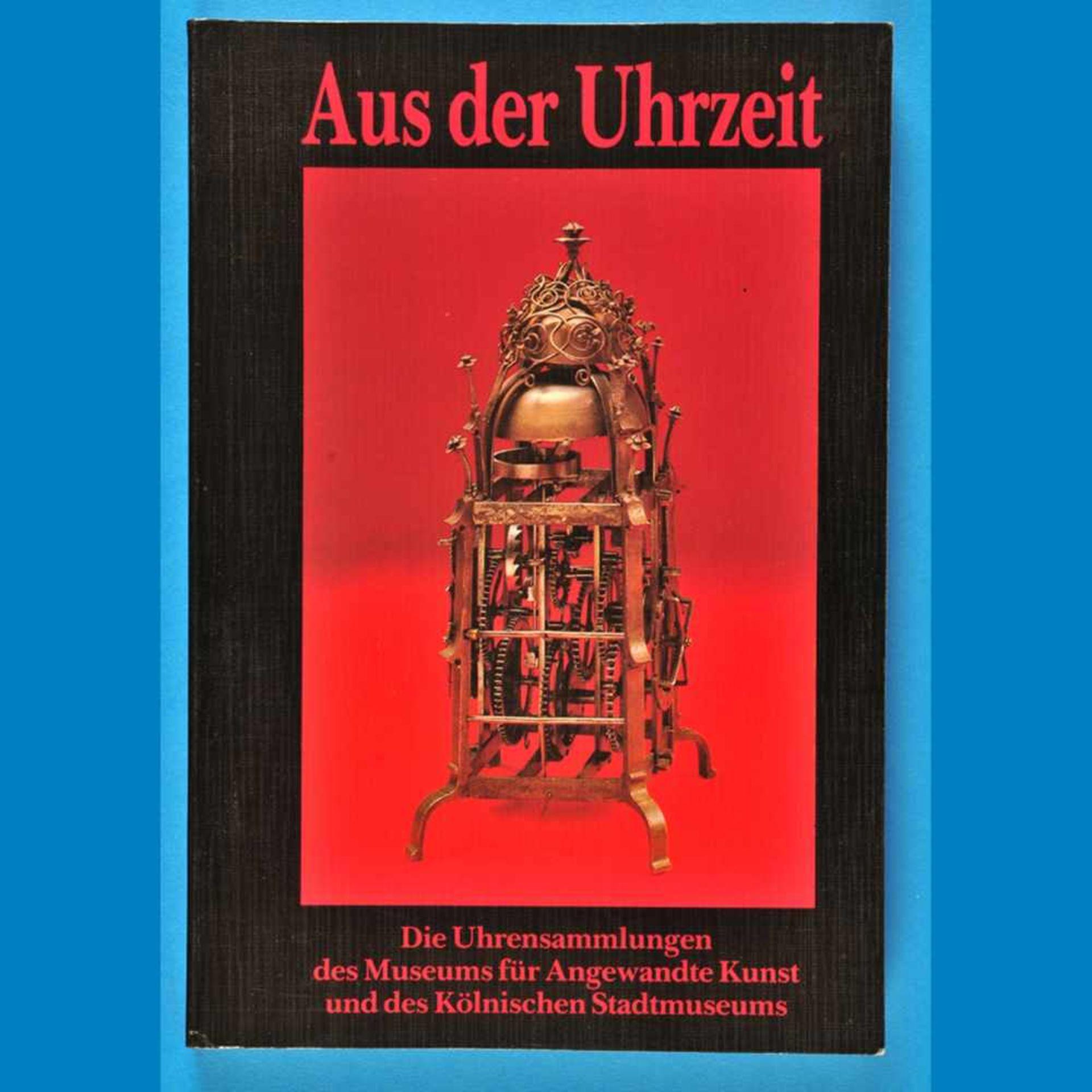 Helmut Krieg, Aus der Uhrzeit - Die Uhrensammlungen des Museums für angewandte Kunst und des