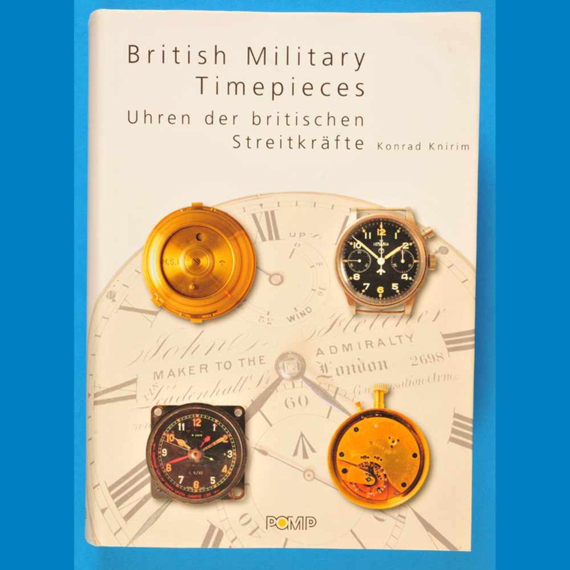 Konrad Knirim, British Military Timepieces – Uhren der britischen Streitkräfte, Band II, 2009<b
