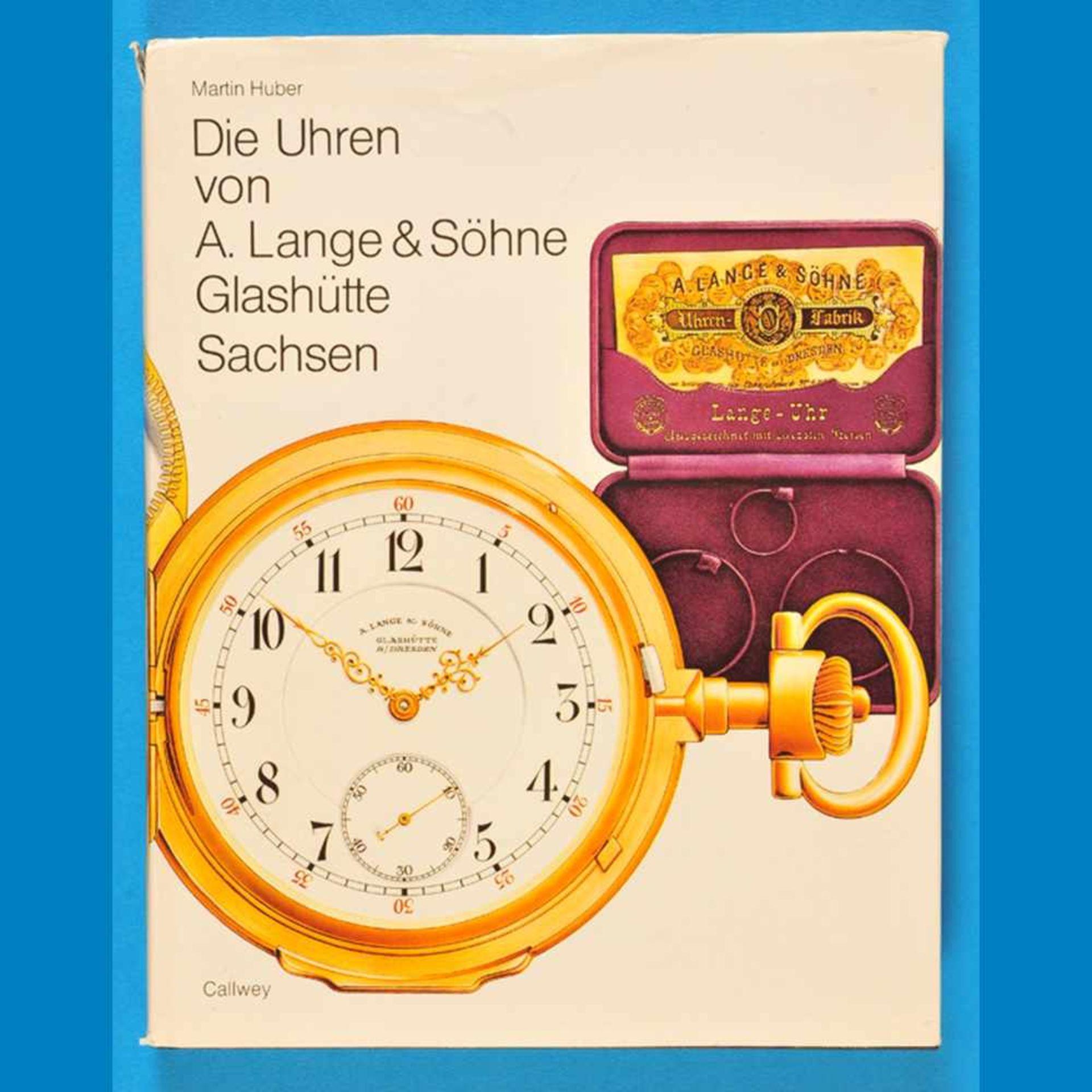 Martin Huber, Die Uhren von A. Lange & Söhne, Glashütte/Sachsen, 1988