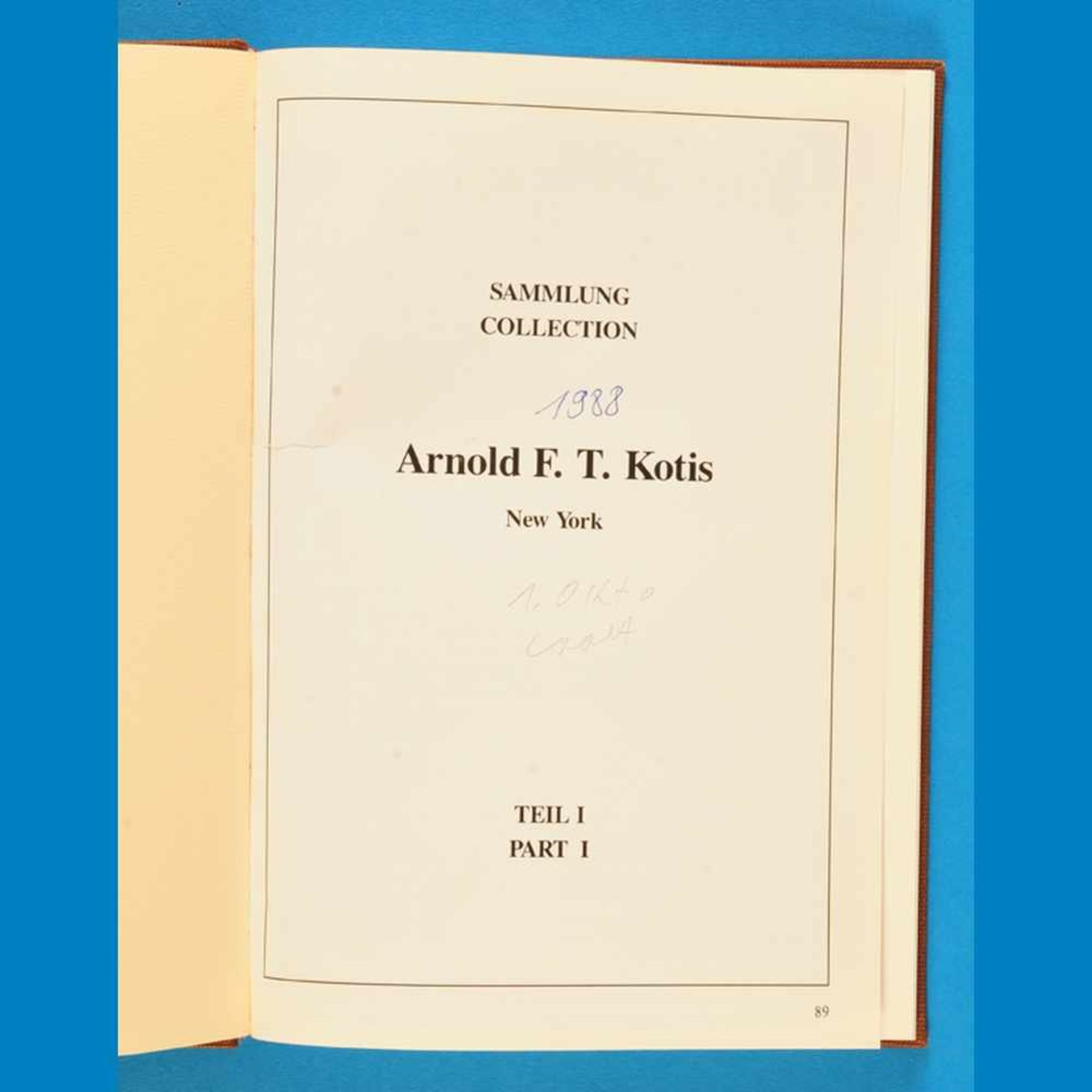 Sammlung Arnold F. T. Kotis, New York, 1988, Teil I und Teil II, gebundener Auktionskatalog mit 70