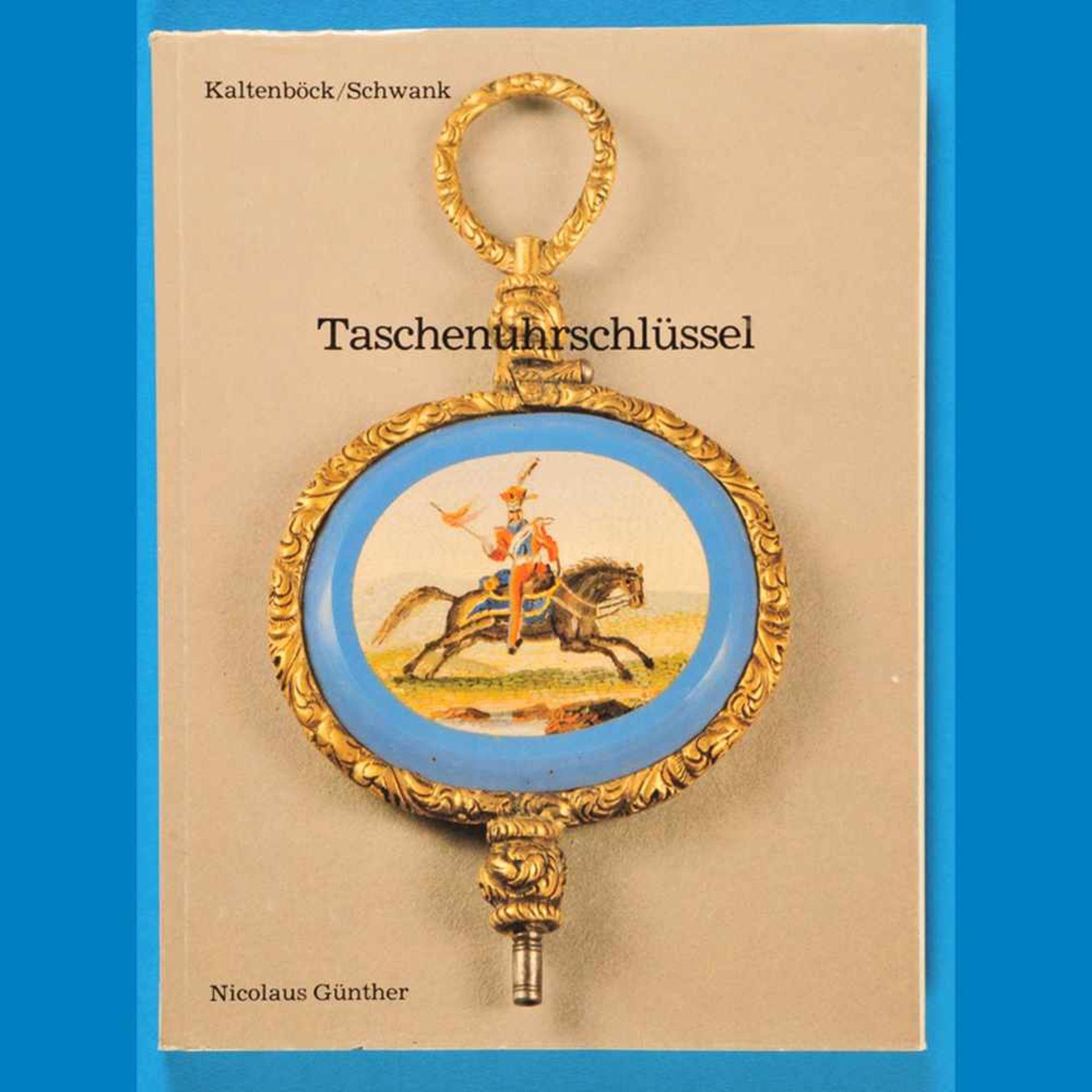 Kaltenböck/Schwank, Taschenuhrschlüssel - Geschichte und Entwicklung der Taschenuhrschlüssel über