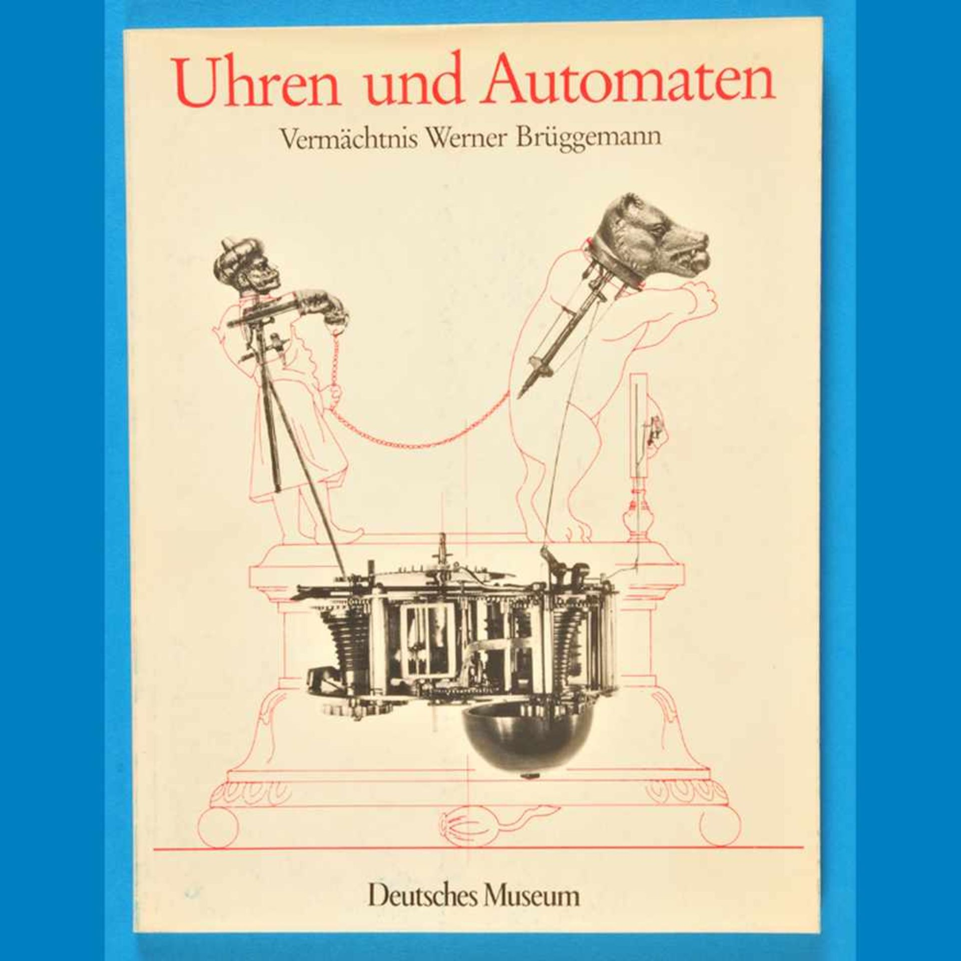 Deutsches Museum München, Uhren und Automaten, Vermächtnis Werner Brüggemann, 1986Deutsches