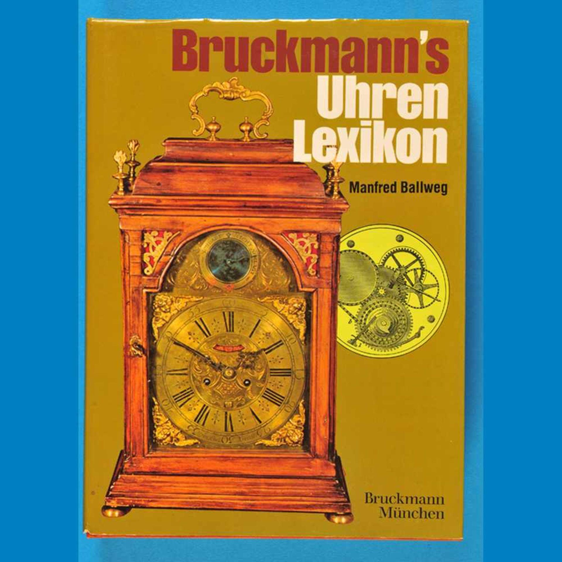 M.Ballweg, Bruckmann's Uhren-Lexikon, 2., neu bearbeitete und erweiterte Auflage 1980M.Ball