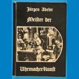Jürgen Abeler, Meister der Uhrmacherkunst, 1. Auflage 1977, Lexikon mit über 14000 Uhrmacherdaten