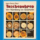 Hans Georg Plaut, Taschenuhren – von Nürnberg bis Glashütte, Sammlung Plaut, Band 1, 1988, 176
