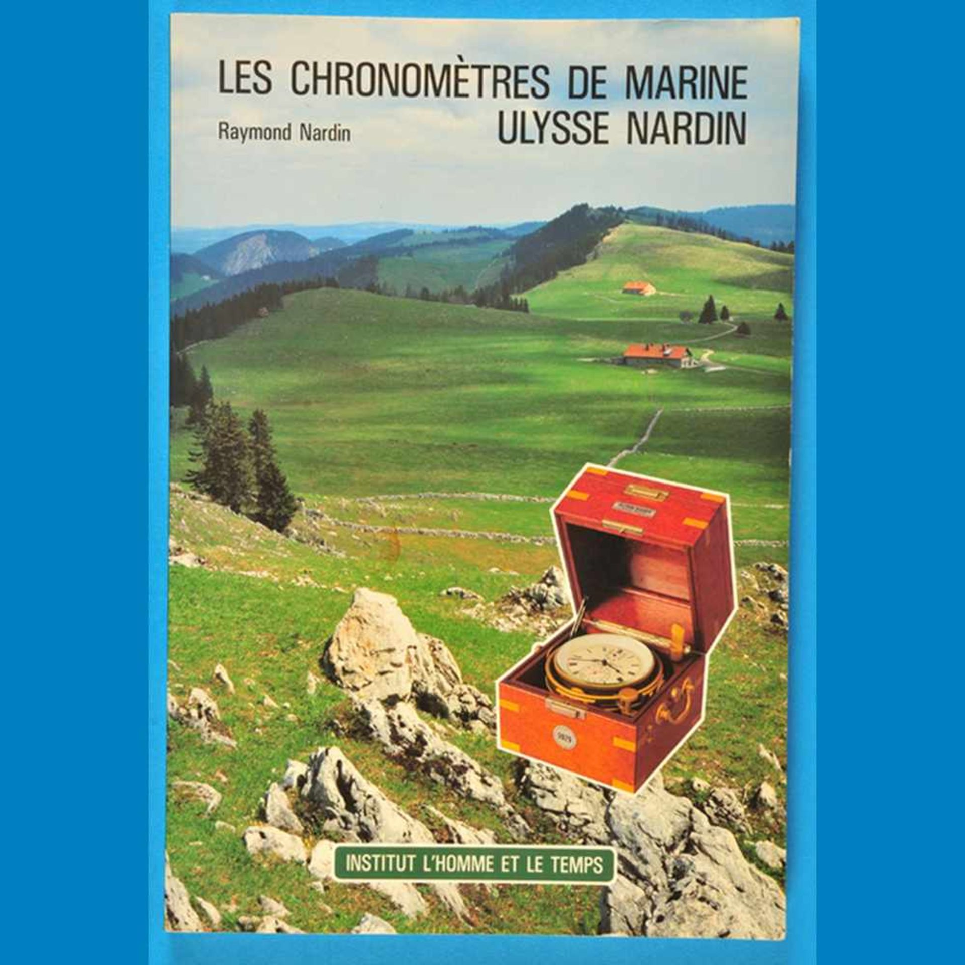 Raymond Nardin, Les Chronomètres de Marine Ulysse Nardin, 1876-1918, 1994Raymond Nardin, Le
