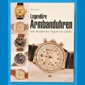 Stefan Muser, Legendäre Armbanduhren, von Audemars Piquet bis Zenith, 2010Stefan Muser, Leg