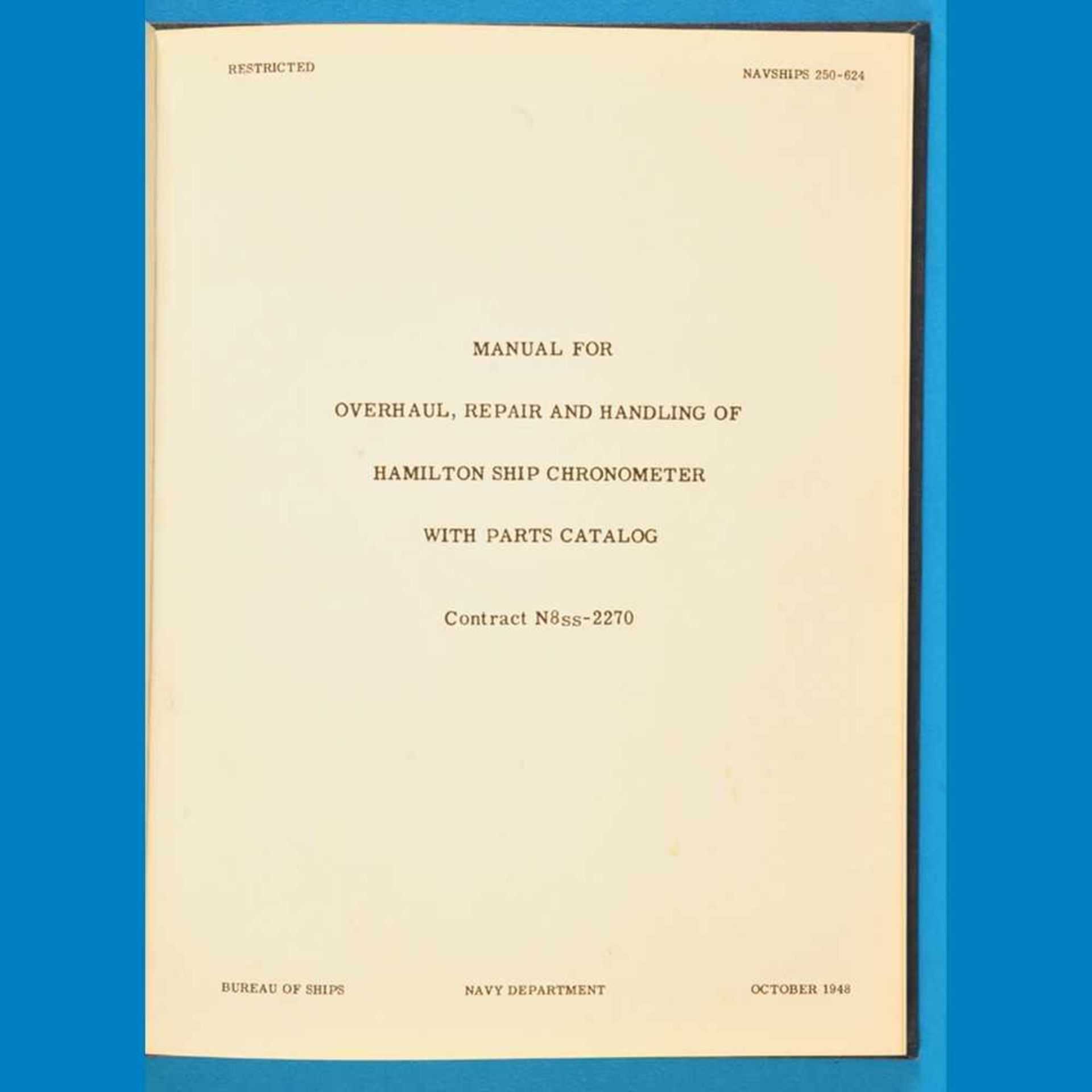 Manual for Overhaul, Repair and Handling of Hamilton Ship Chronometer with Parts Catalog, Contract