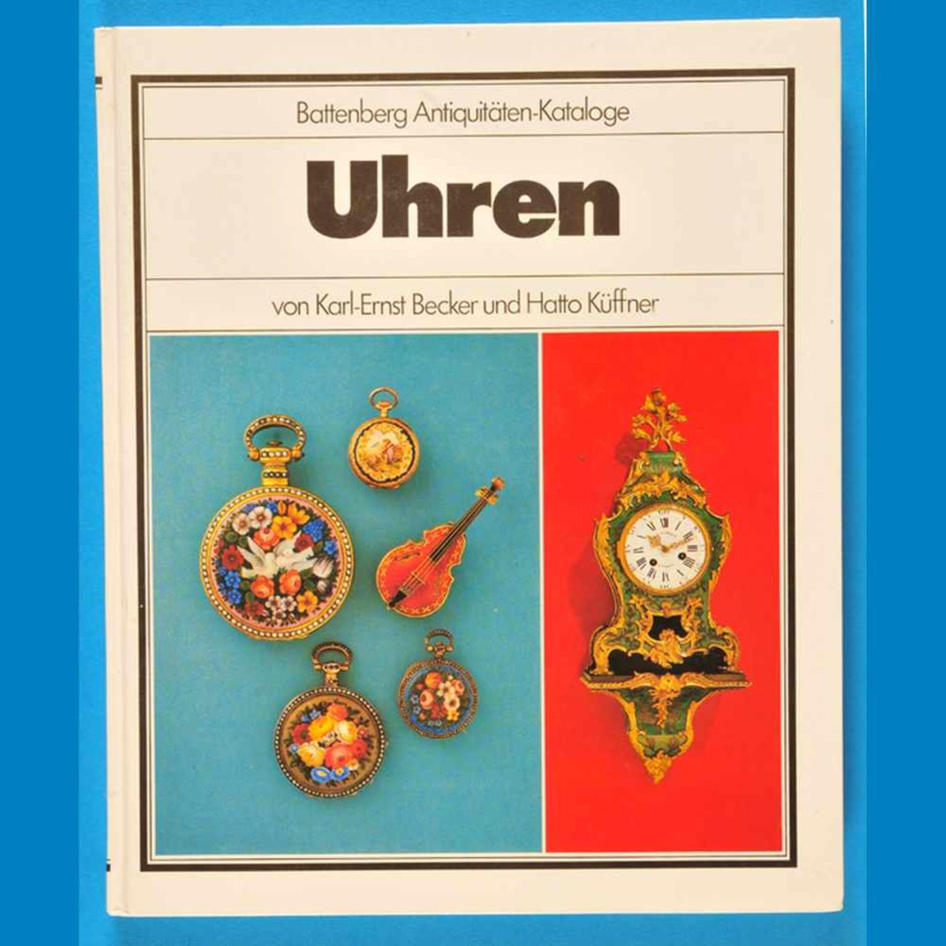 Karl-Ernst Becker/Hatto Küffner, Uhren – Battenberg Antiquitäten-Kataloge, 4., überarbeitete Auflage