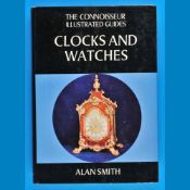 Alan Smith, The Connoisseur Illustrated Guides Clocks and Watches, 1975, 222 Seiten mit Farb- und