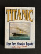 R.M.S. TITANIC: Titanic from rare historical reports, Limited Collectors Edition, signed by the