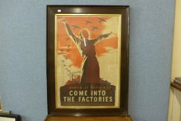 A Women of Britain Come Into The Factories poster, 74 x 50cms, framed