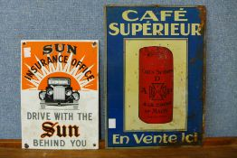 An enamelled Cafe Superieur sign, 34 x 24cms and a Sun Insurance Office sign, 26 x 18cms