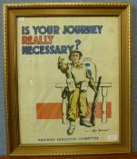 A poster, Is Your Journey Really Necessary, Railway Executive Committee, 50 x 40cms, framed