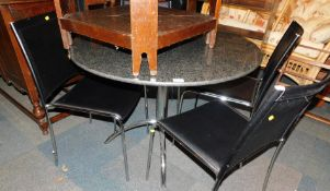 A breakfast table, with granite top and chrome base, 74cm high, 100cm diameter, together with four