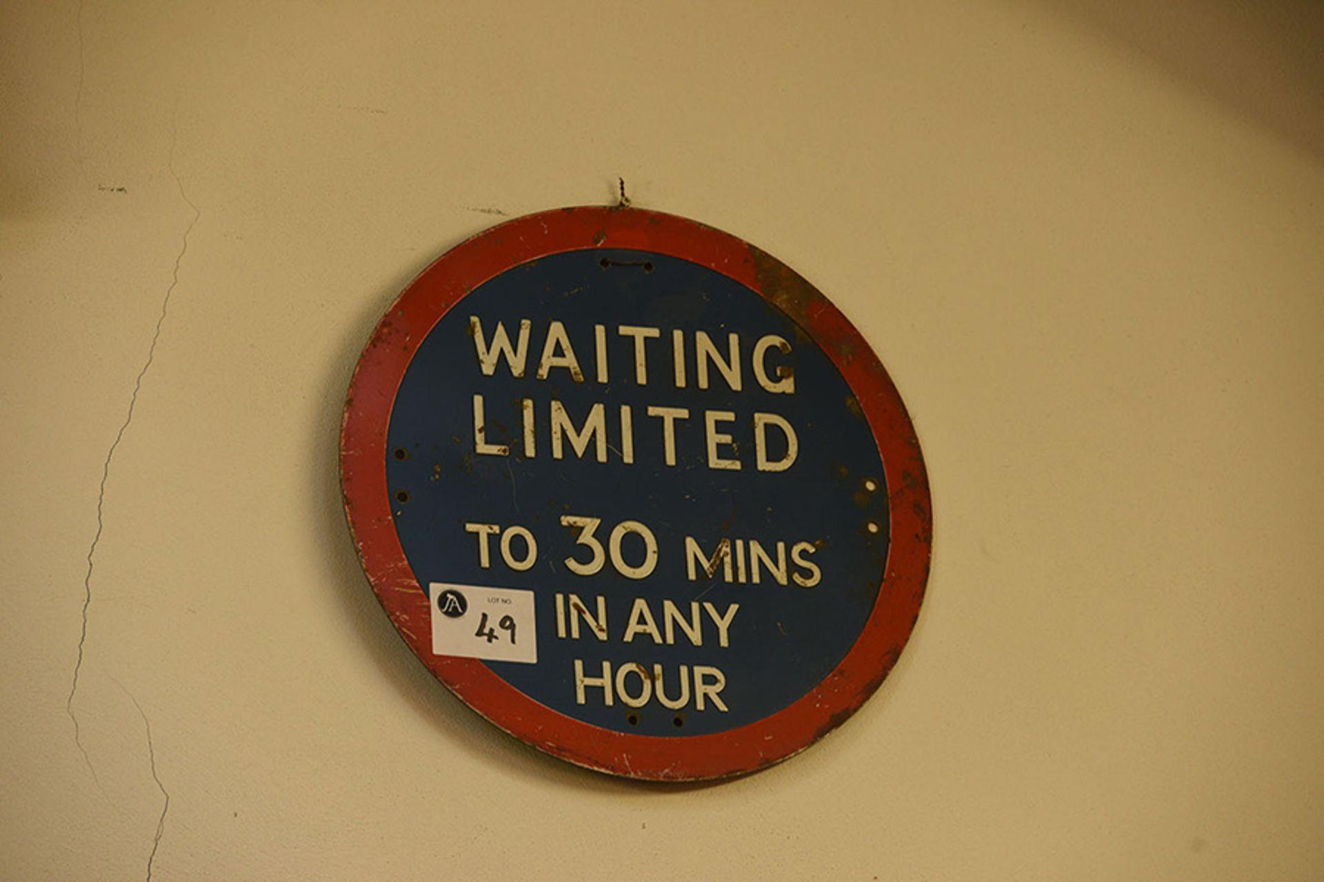 Lot 49 - 30 Mins Waiting Limit Sign