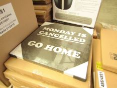 "20x Home canvas decorations, ""Monday Is Cancelled Go Home"""