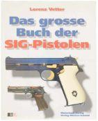 Das grosse Buch der SIG-Pistol