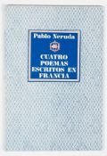 "Neruda, Pablo. ""Cuatro poemas escritos en Francia"". (Four poems written in France). 1st edition."