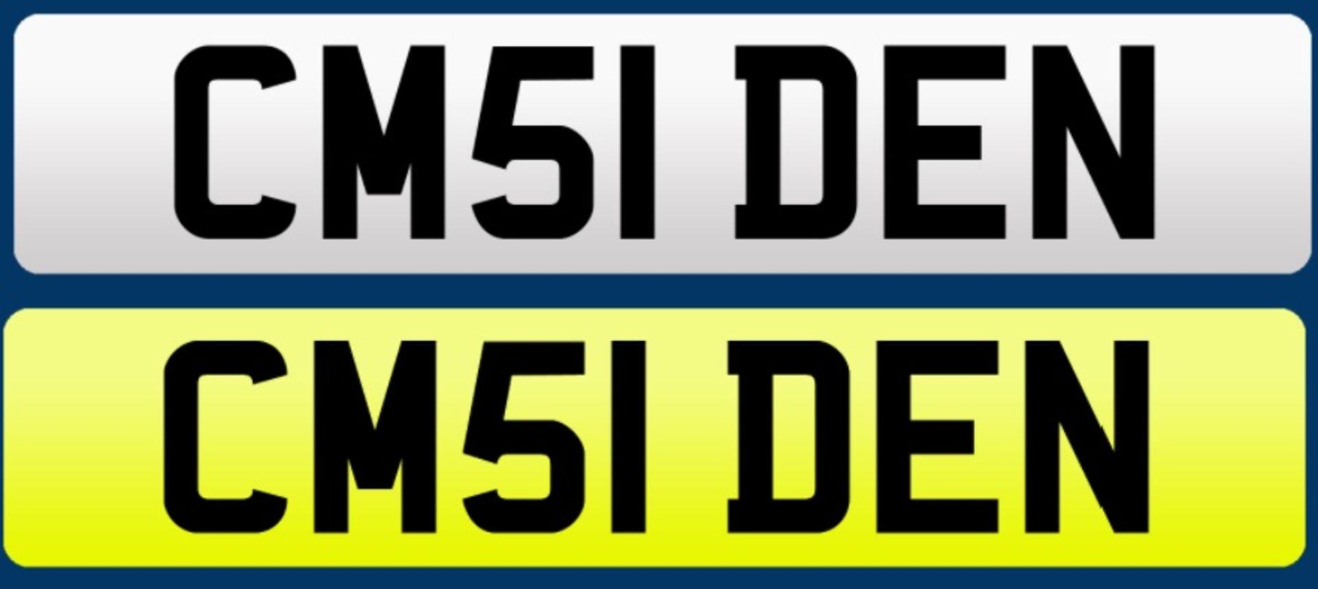 CM51 DEN CHERISHED NUMBER PLATE - CURRENTLY ON RETENTION *NO VAT*