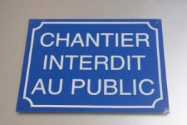 A French blue enamelled sign, Chantier Interdit au Public (Public Access not Permitted) (25cm x