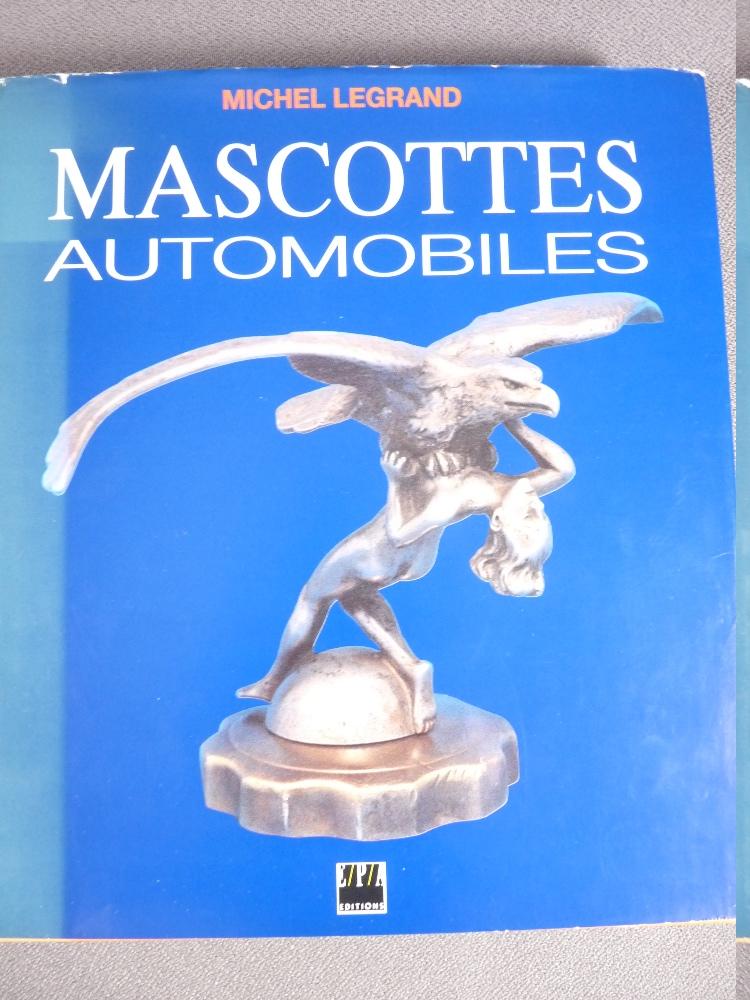 Lot 4 - CAR MASCOT COLLECTORS BOOKS X 3- Michel Legrand- Mascottes Continuite Volume 1, signed and dated