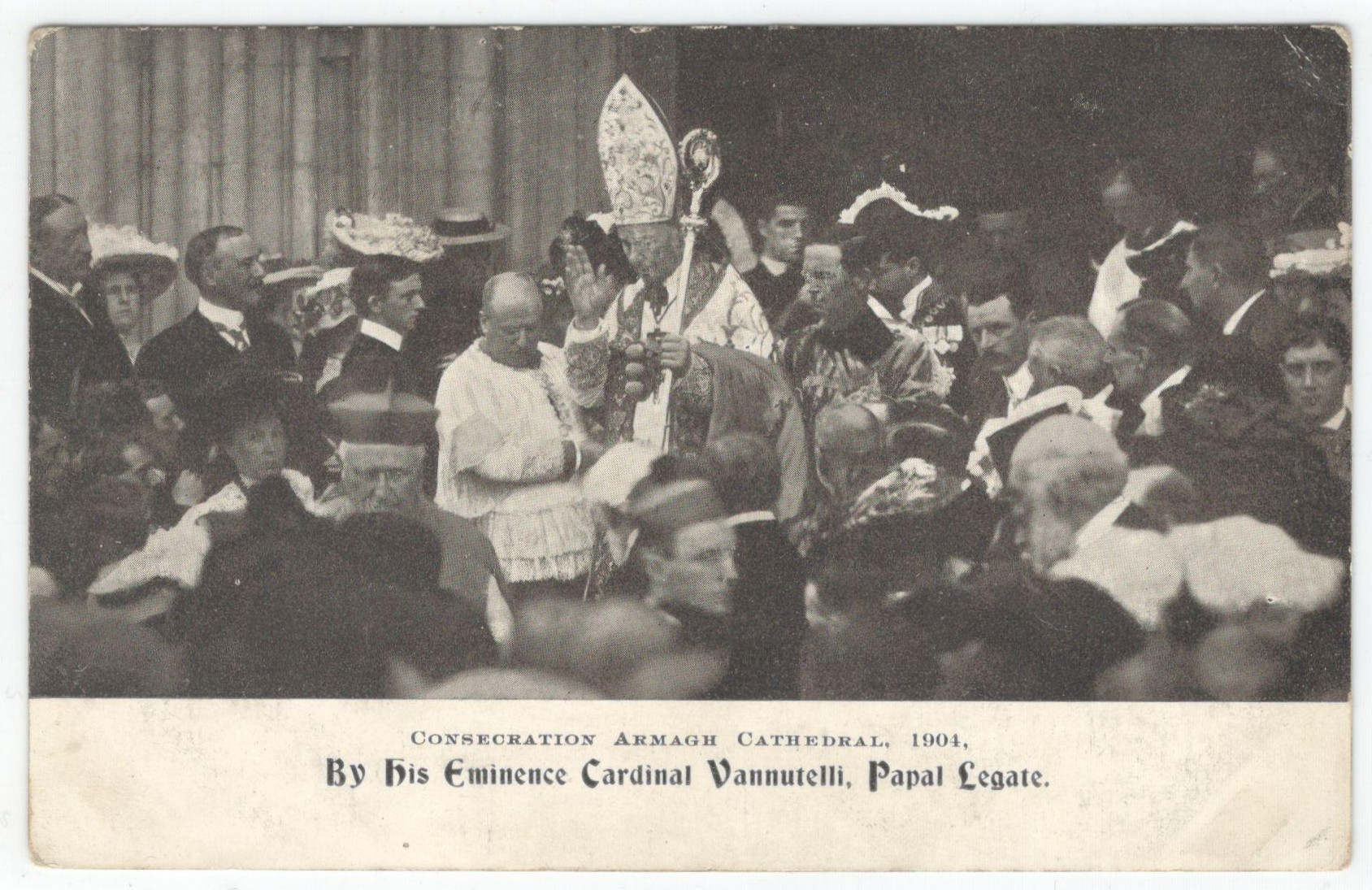 Lot 85 - CONSECRATION ARMAGH CATHEDRAL 1904 BY HIS EMINENCE CARDINAL VANNUTELLI PAPAL LEGATE