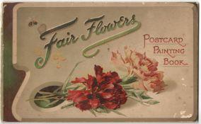 FAIR FLOWERS POSTCARD PAINTING BOOK BY RAPHAEL TUCK & SONS