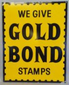 An enamel advertising sign, We Give Gold Bond Stamps, 76 x 61 cm.