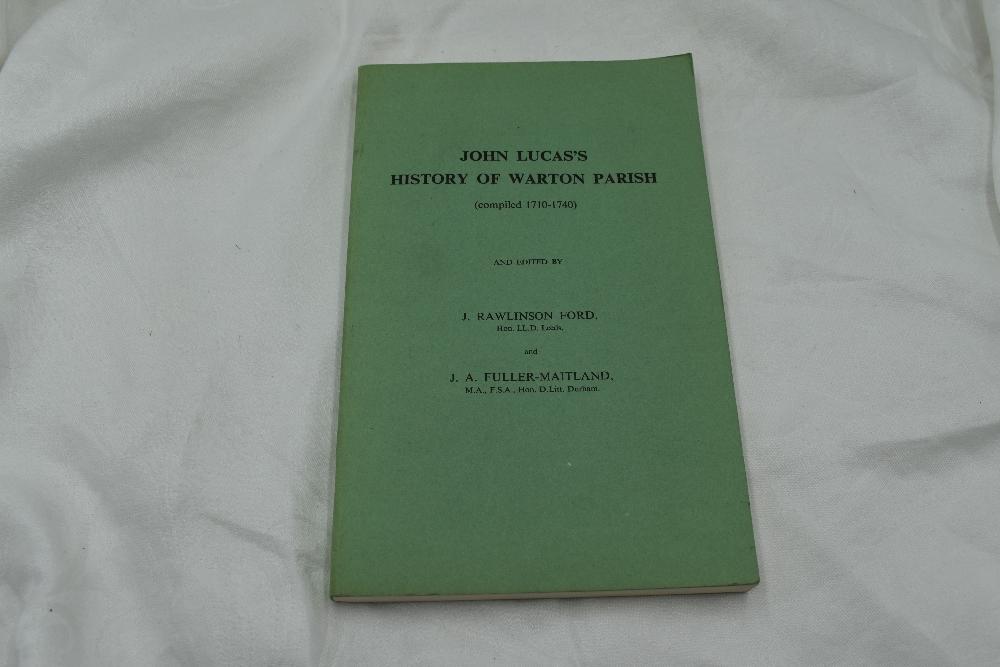 Lot 412 - Local History. Rawlinson Ford, J. & Fuller-Maitland, J. A. (eds.). John Lucas's History of Warton