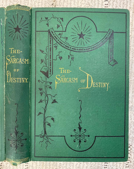Lot 25 - Mary Elizabeth Wilson SHERWOOD (1826-1903). The Sarcasm of Destiny; or, Ninaƒ??s experience. A