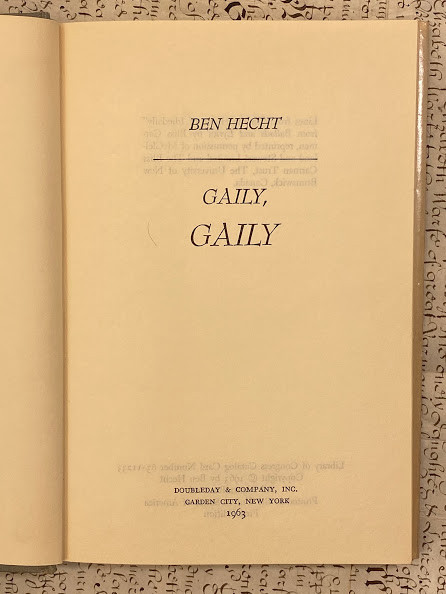 Lot 26 - Ben HECHT (1893-1964). Gaily Gaily The memoirs of a cub reporter in Chicago. Ben HECHT (1893-