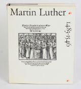 Martin Luther 1483-1546Dokumente seines Lebens und Wirkens, Hermann Böhlaus Nachfolger Weimar