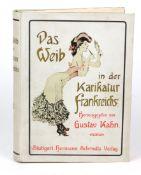 Das Weib in der Karikatur FrankreichsGustave Kahn, 471 S. m. 448 Textillustr. u. 72 farb.