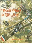 Illustrated History of World War 1 in the Air by Stanley Ulanoff. Lage unsigned hardback with dust