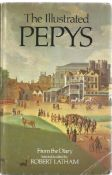 The Illustrated Pepys from the diary selected and edited by Robert Latham. Unsigned hardback book