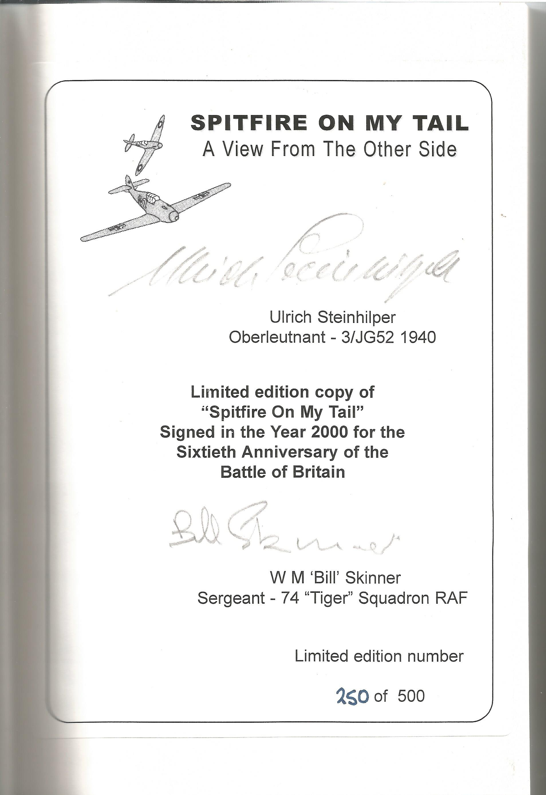 Spitfire on my Tail hardbacked book signed by Luftwaffe and fighter aces Ulrich Steinhilper and Bill - Image 2 of 2