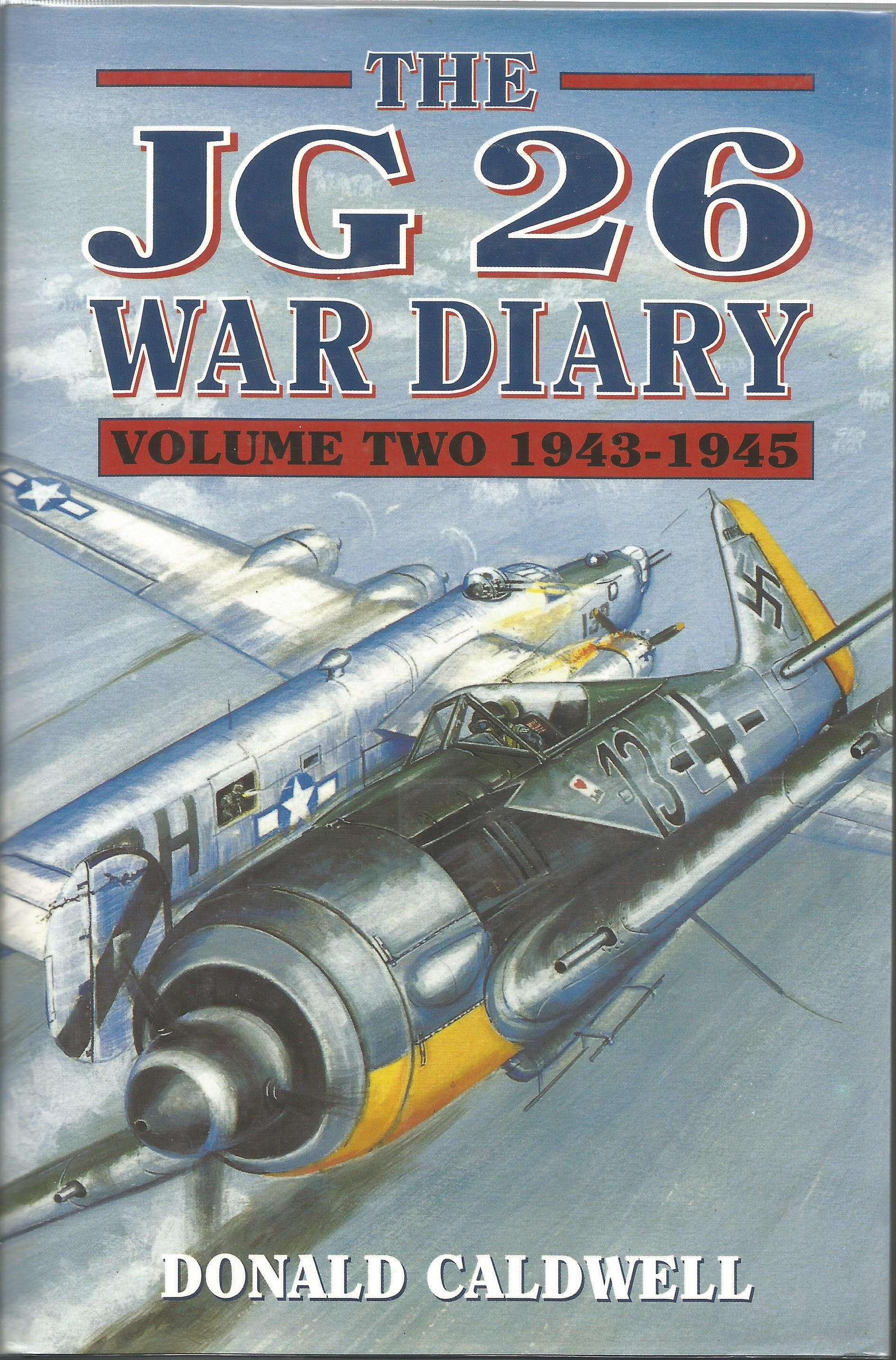 WW2 Luftwaffe ace signed JG 26 Vol II Hardback book by Caldwell, D 1998 Grub St. Signed bookplate by