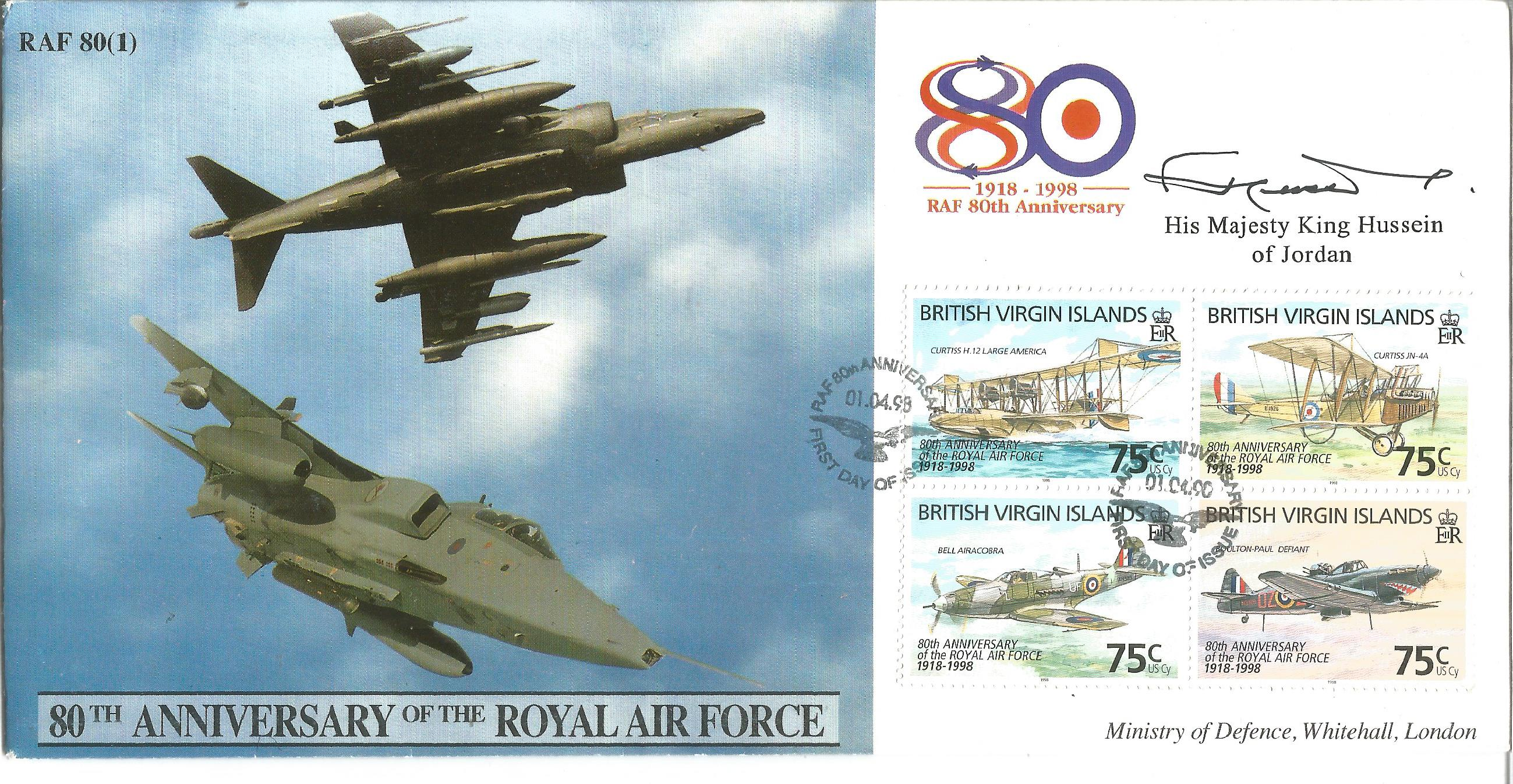 King Hussein of Jordan signed 80th Anniversary of the Royal Air Force Cover No. 91 of 250. Flown