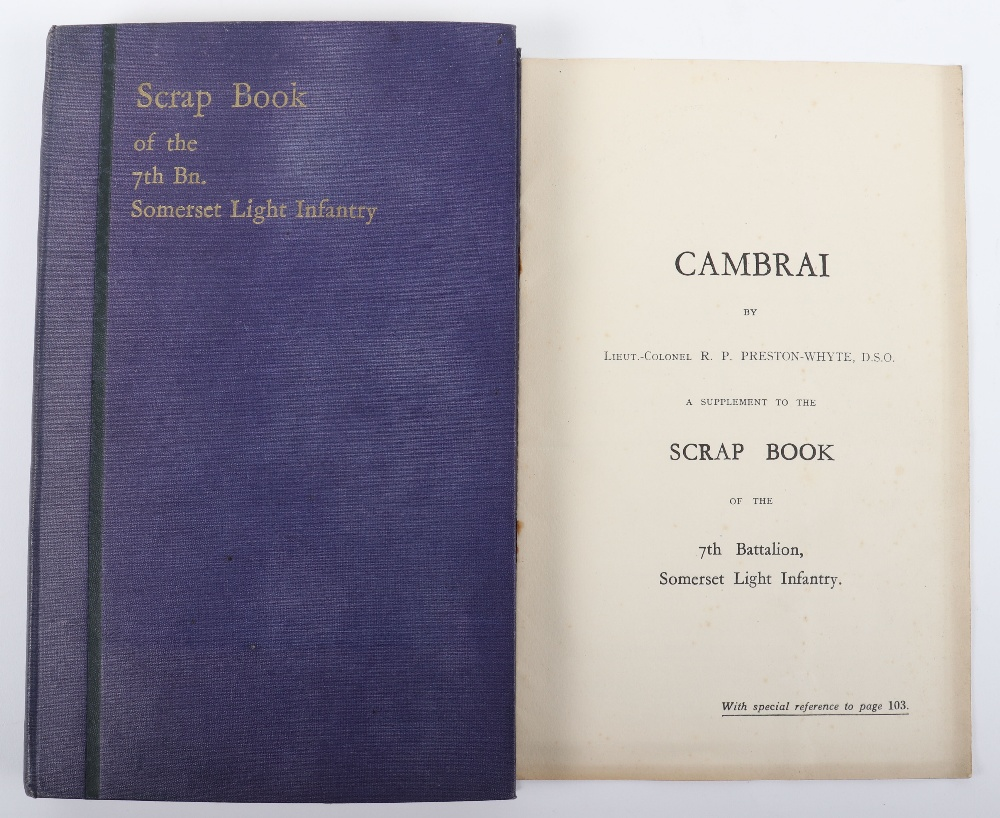 Scrap Book of the 7th Bn. Somerset light infantry Being Chronicle of Their Experiences in the Great
