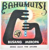 BAHUMUTSI - BUSANG MEROPA / BRING BACK THE DRUMS - 1987 FRIST PRESS