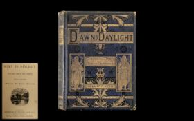 Book - Dawn To Daylight or Gleams from the Poets of Twelve Centuries, circa 1875.
