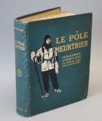 Scott, Robert Falcon, Capt. - Le Pôle Meurtrier Journal de Capitaine Scott, 8 qto, pictorial green