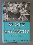 Seaver, George - Scott of the Antarctic, 8vo, cloth, in torn unclipped d.j., with author's