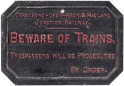 Stratford-Upon-Avon & Midland Junction Railway cast iron TRESPASS/ BEWARE OF TRAINS sign. Face