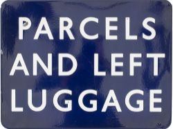 BR(E) FF Parcels And Left Luggage BR(E) FF enamel railway sign PARCELS AND LEFT LUGGAGE measuring
