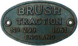 Brush 299 1961 ex D5697 Worksplate BRUSH TRACTION ENGLAND No 299 1961. Ex BR class 31 diesel