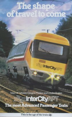 Poster BR THE SHAPE OF TRAVEL TO COME INTERCITY APT THE MOST ADVANCED PASSENGER TRAIN. Double