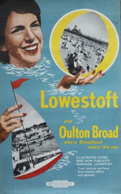 Poster BR(E) LOWESTOFT AND OULTON BROAD WHERE BROADLAND MEETS THE SEA. Double Royal 25in x 40in.