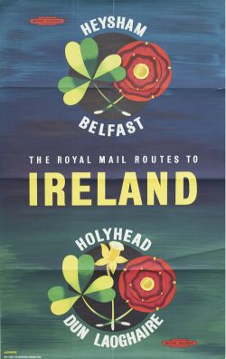 Poster BR(M) HEYSHAM BELFAST - HOLYHEAD DUN LOAGHAIRE THE ROYAL MAIL ROUTES TO IRELAND by